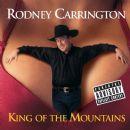 Rodney Carrington - King Of The Mountains