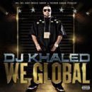 Dj Khaled Album - We Global