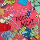 William Butler (musician) - Friday Night