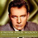 Richard Burton - Under Milk Wood by Dylan Thomas (Original Score)