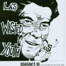 Wasted Youth Album - Reagan's In / Get Out of My Yard