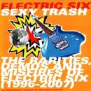 Electric Six - Sexy Trash: The Rarities, Demos and Misfires of Electric Six (1996-2007)