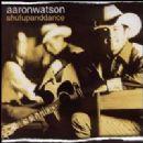 Aaron Watson Album - Shutupanddance