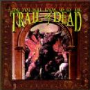 ...And You Will Know Us by the Trail of Dead Album - And You Will Know Us By The Trail Of Dead