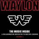 The Music Inside: A Collaboration Dedicated to Waylon Jennings, Vol. 1 - Waylon Jennings