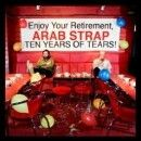Arab Strap Album - Ten Years of Tears