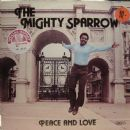 Mighty Sparrow - Peace And Love
