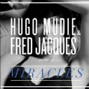 The Miracles - Hugo Mudie & Fred Jacques Present Miracles