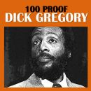 Dick Gregory - 100 Proof