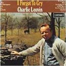 Charlie Louvin Album - I Forgot To Cry