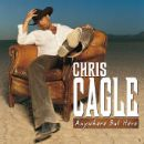 Chris Cagle Album - Anywhere But Here