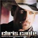 Chris Cagle Album - My Life's Been A Country Song