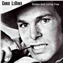 Chris LeDoux - Rodeo And Living Free