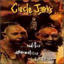 Circle Jerks - Oddities, Abnormalities, & Curiosities