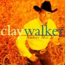 Clay Walker - Rumor Has It
