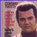 Conway Twitty - You've Never Been This Far Before