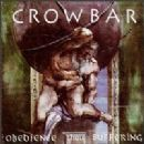 Crowbar Album - Obedience Thru Suffering