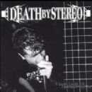 Death by Stereo Album - If Looks Could Kill I'd Watch You Die
