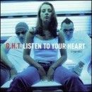 D.H.T. Album - Listen To Your Heart (Single)