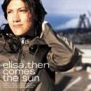 Elisa - Then Comes the Sun