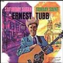 Ernest Tubb - Saturday Satan Sunday Saint
