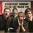 Everyday Sunday Album - Wake Up! Wake Up!