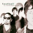 Fastball Album - All The Pain Money Can Buy
