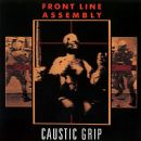 Front Line Assembly - Caustic Grip