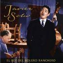 Javier Solís - El Rey del Bolero Ranchero