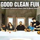 Good Clean Fun Album - Between Christian Rock And A Hard Place