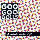 The Goo Goo Dolls - Hold Me Up