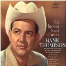 Hank Thompson - This Broken Heart Of Mine