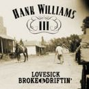 Hank Williams III Album - Lovesick Broke & Driftin'