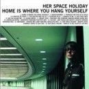 Her Space Holiday Album - Home Is Where You Hang Yourself 2.0