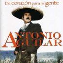 Antonio Aguilar - De corazón para mi gente