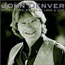 John Denver - Reflections-Songs Of Love & Li