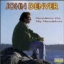 John Denver - Sunshine On My Shoulder
