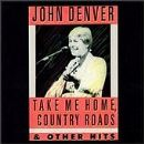 John Denver - Take Me Home Country Roads & O