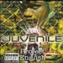 Juvenile - Project English