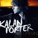 Kalan Porter - Wake Up Living