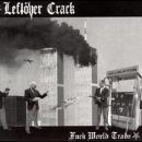 Leftover Crack - Fuck World Trade