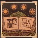 Life in Your Way - The Sun Rises And The Sun Sets, And Still Our Time Is Endless