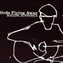 Mason Jennings Album - Birds Flying Away