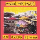 Neutral Milk Hotel - On Avery Island
