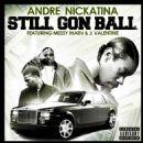 Andre Nickatina - Still Gon Ball - Single