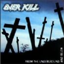 Overkill - From The Undergroud & Below