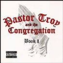 Pastor Troy Album - Book I (Pastor Troy & the Congregation)