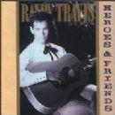 Randy Travis - Heroes and Friends