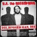 R.A. The Rugged Man Album - Die, Rugged Man, Die