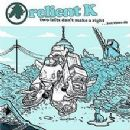 Relient K - Two Lefts Don't Make a Right...But Three Do